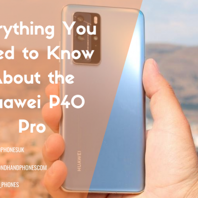 Everything You Need to Know About the Huawei P40 Pro