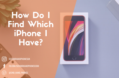 How Do I Find Which iPhone I Have?