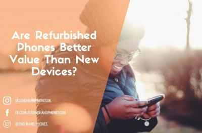 Are Refurbished Phones Better Value Than New Devices?