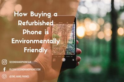 How Buying a Refurbished Phone is Environmentally Friendly