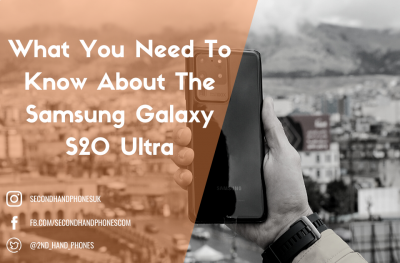 What You Need To Know About The Samsung Galaxy S20 Ultra