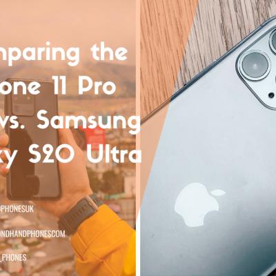 Comparing the iPhone 11 Pro Max vs. Samsung Galaxy S20 Ultra