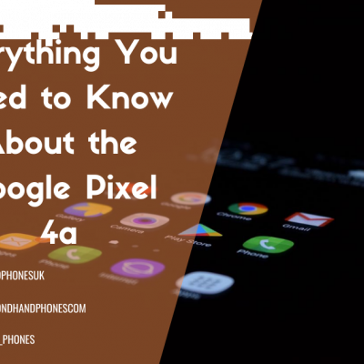 Everything You Need to Know About the Google Pixel 4a
