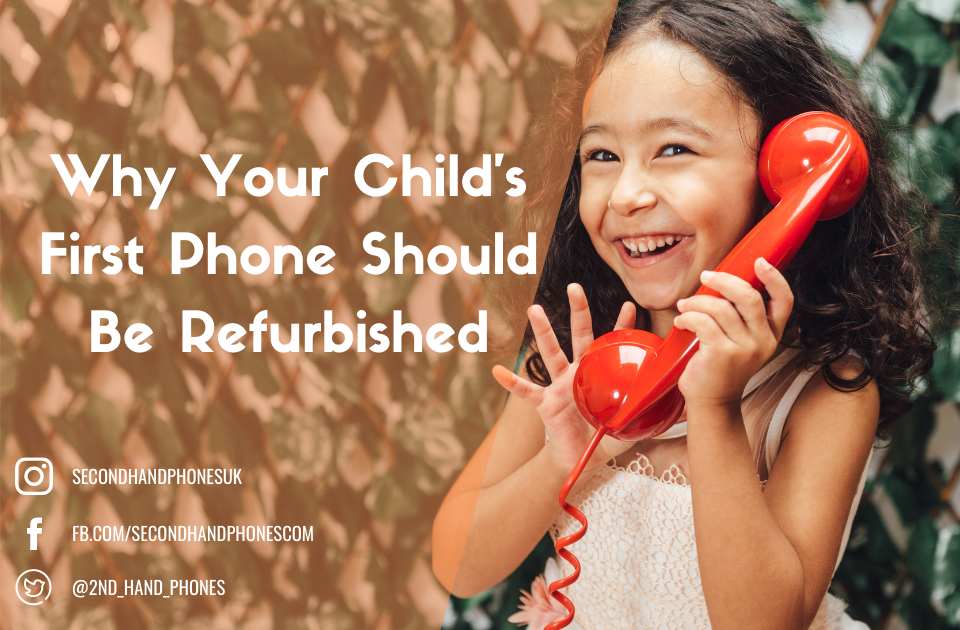 Why Your Child's First Phone Should Be Refurbished