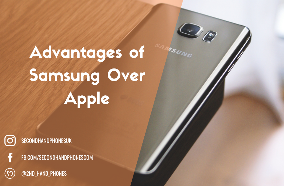 The Advantages of Samsung Over Apple