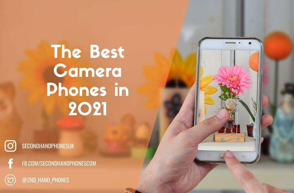 The Best Camera Phones in 2021