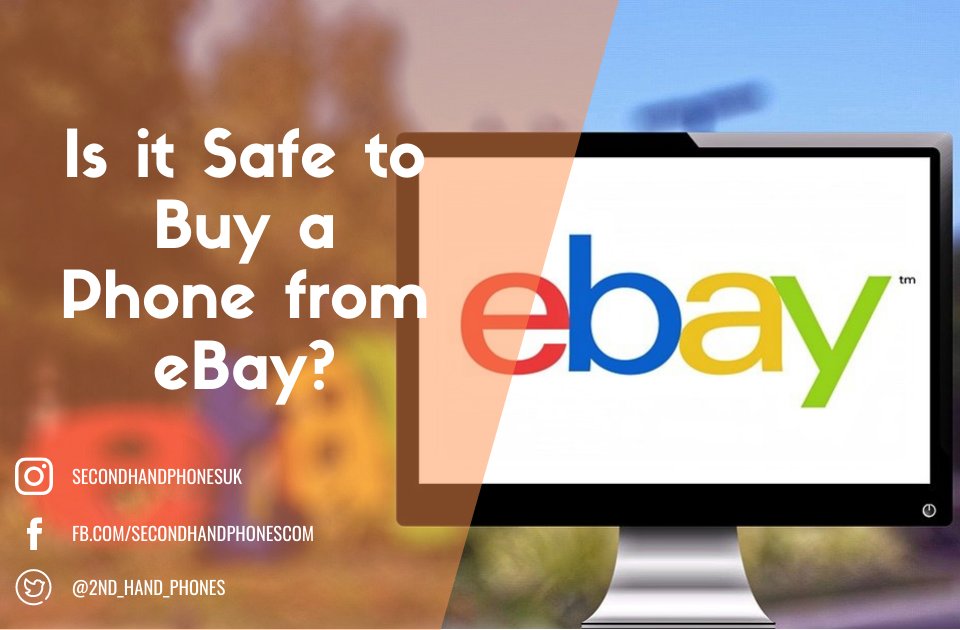 Is it Safe to Buy a Phone from eBay?