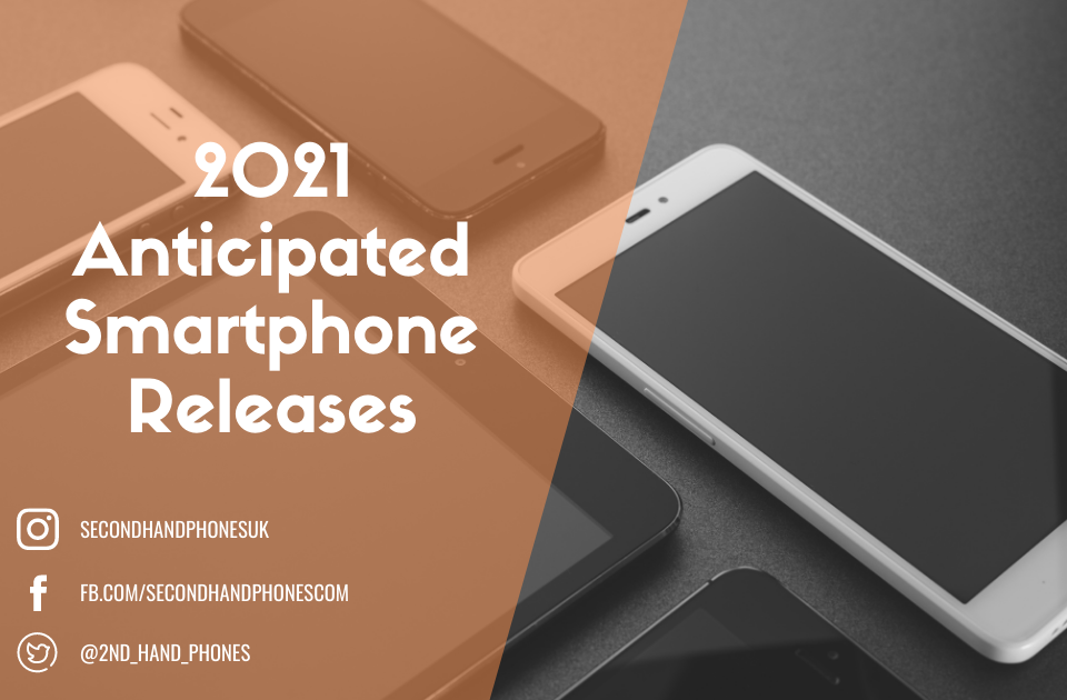 2021 Anticipated Smartphone Releases