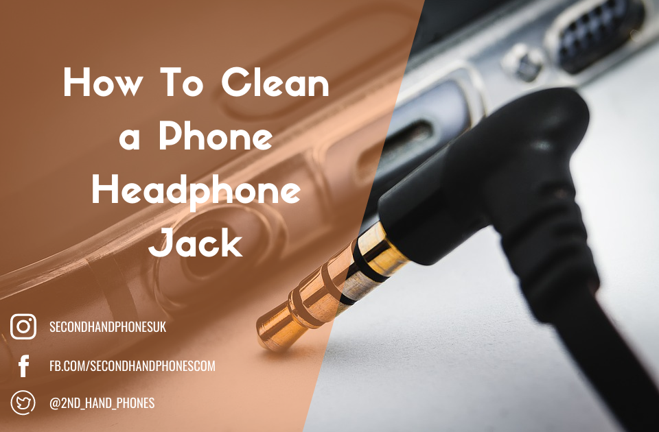 How To Clean a Phone Headphone Jack